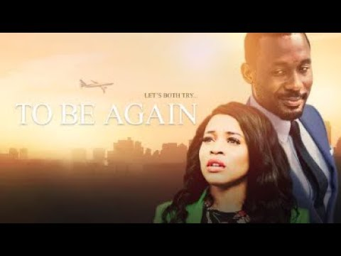 TO BE AGAIN - Latest 2017 Nigerian Nollywood Drama Movie (20 min preview)