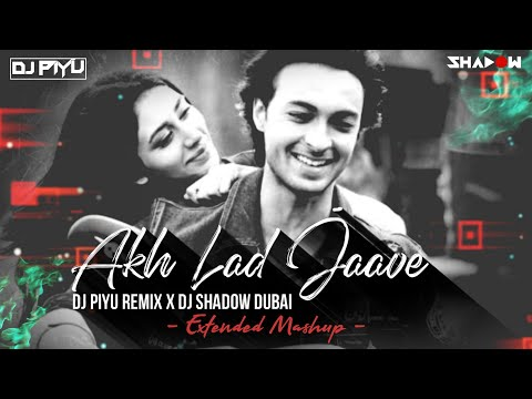 Akh Lad Jaave (Remix) DJ Piyu, DJ Shadow Dubai