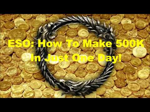 How To Make Gold On ESO: How To Make 500K A Day!