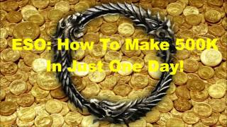 how-to-make-gold-on-eso-how-to-make-500k-a-day