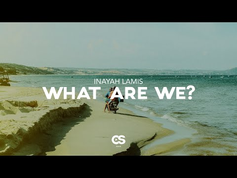 Inayah Lamis - What Are We?
