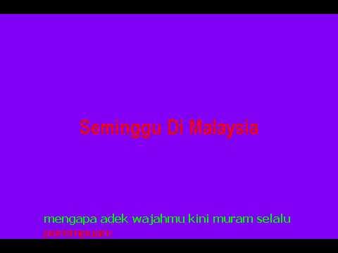 Lirik Lagu Karaoke Melayu Seminggu Di Malaysia