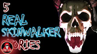 5 REAL Skinwalker Scary Stories - Darkness Prevails