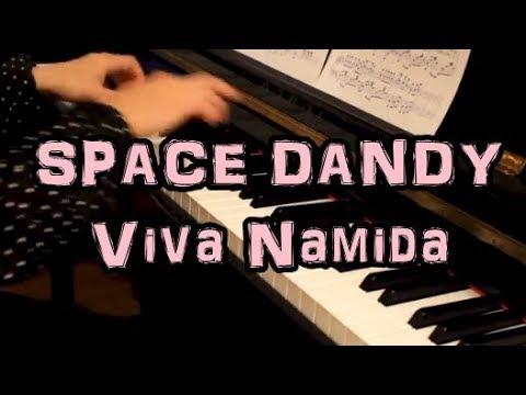 SPACE☆DANDY OP - Viva Namida - Piano - ビバナミダ - 岡村靖幸