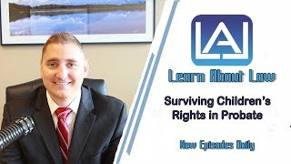 Surviving Children's Rights in Probate -  Learn About Law