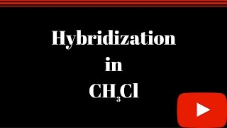 hybridization of carbon in ch3cl