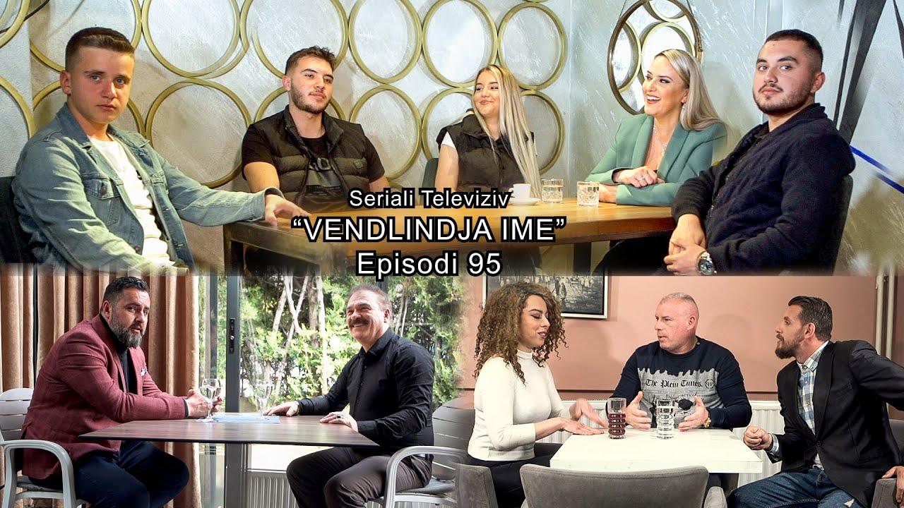 """Download Seriali """"Vendlindja Ime"""" Episodi 95"""