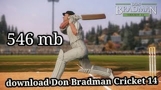 How to download don bradman cricket 14 in highly compressed  (546mb)