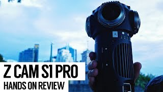 Z CAM S1 PRO Professional VR 360 camera Hands-on Review