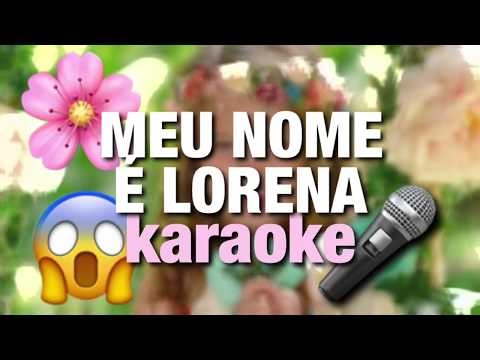 "Karaoke ""Meu nome é Lorena"" Lorena Queiroz"