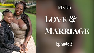 Love & Marriage Episode 3 (The Importance Of Dating Your Spouse)
