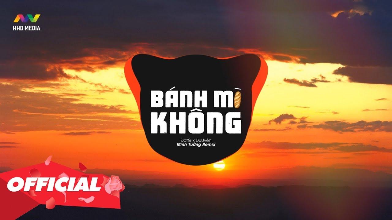 BÁNH MÌ KHÔNG - ĐạtG x DuUyên (Minh Tường Remix) | Nhạc Remix EDM Tiktok Gây Nghiện Hay Nhất 2019