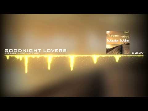 Depeche Mode - Goodnight Lovers (Mute Mix)