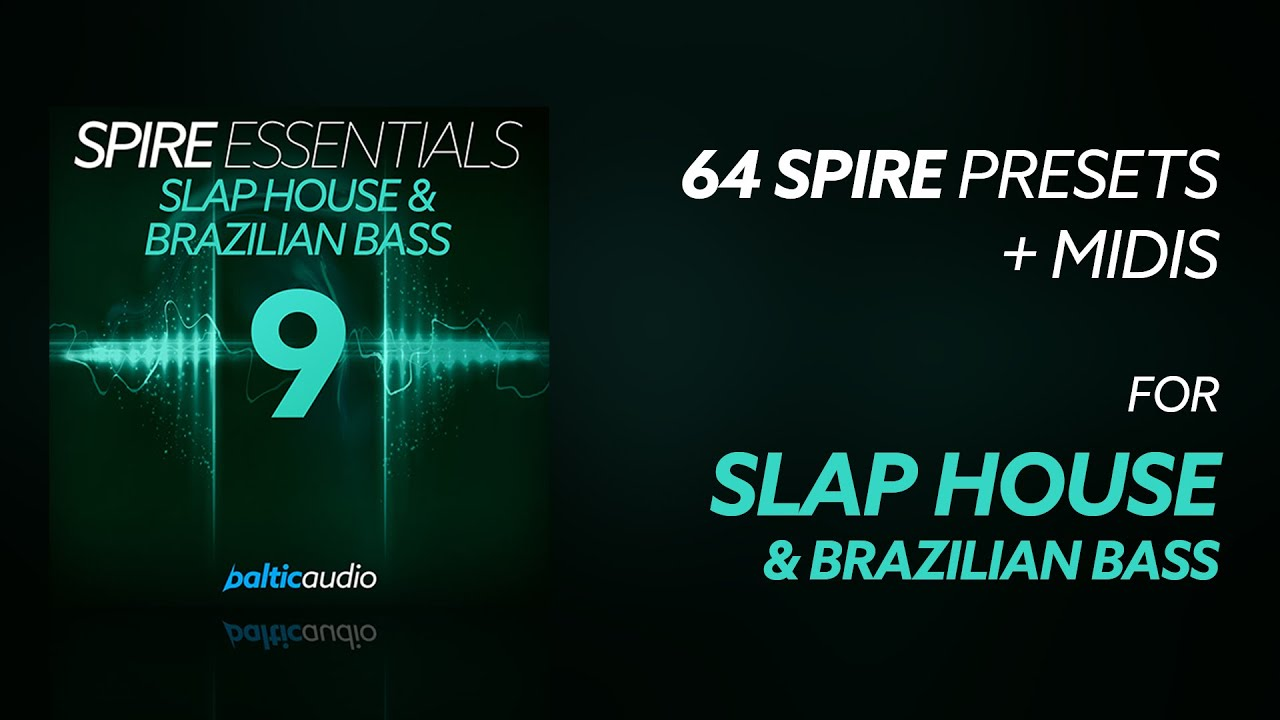 Spire Essentials Vol 9 - Slap House & Brazilian Bass (64 Spire Presets, 11 MIDI Files)