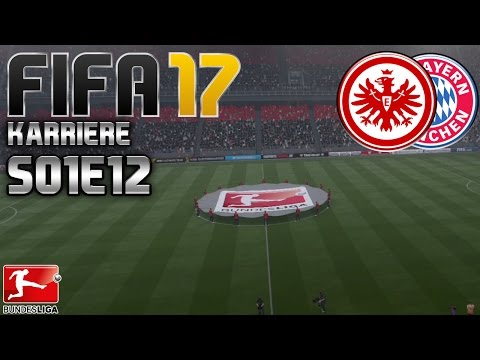 7. SPIELTAG: Eintracht Frankfurt vs. FC Bayern | FIFA 17 KARRIERE #S01E12 | Let's Play FIFA 17