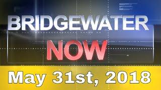 Bridgewater Now - May 31st