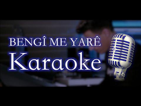 Bengî Me Yarê . Karaoke - بنكيما ياري , كاريوكي