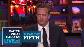 Which 'Friends' Costar Did Matthew Perry Sleep With? | Plead The Fifth | WWHL