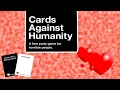 Cards Against Humanity! Valentines Day Special!
