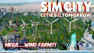 Simcity: Cities of Tomorrow #5 - Mega....Wind Farm?!