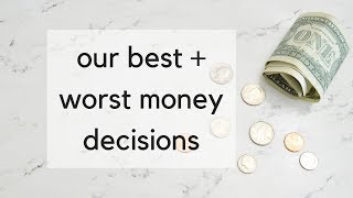 Our Best and Worst Financial Decisions