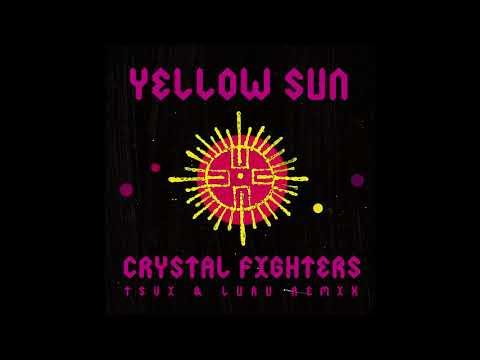 Crystal Fighters - Yellow Sun (TSVI & LURU Remix)