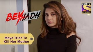 Your Favorite Character   Maya Tries To Kill Her Mother   Beyhadh