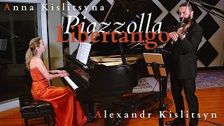 Astor Piazzolla - Libertango | Anna Kislitsyna and Alexandr Kislitsyn
