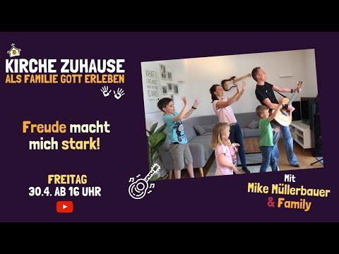 "Freude macht mich stark! 30.4.2021 ""Kirche Zuhause - Als Familie Gott erleben"""