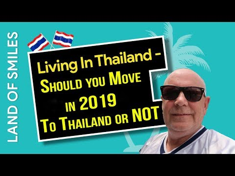 Should you Move in 2019 to Thailand or NOT?