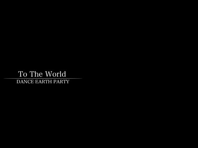 Dream Shizuka (DANCE EARTH PARTY) / To The World (#myplaylist)
