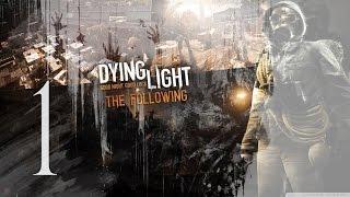 dying light the following   en espaol   capitulo 1 un rayo de esperanza