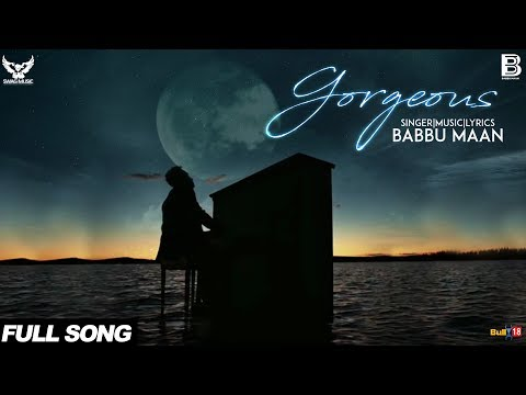 Gorgeous | Babbu Maan | Full Song