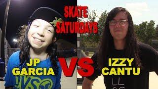 Jp Garcia vs Izzy Cantu SKATE Saturdays