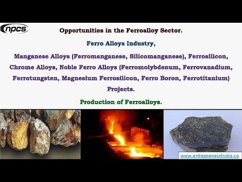 Opportunities in the Ferroalloy Sector. Ferro Alloys Industry, Manganese Alloys,.....