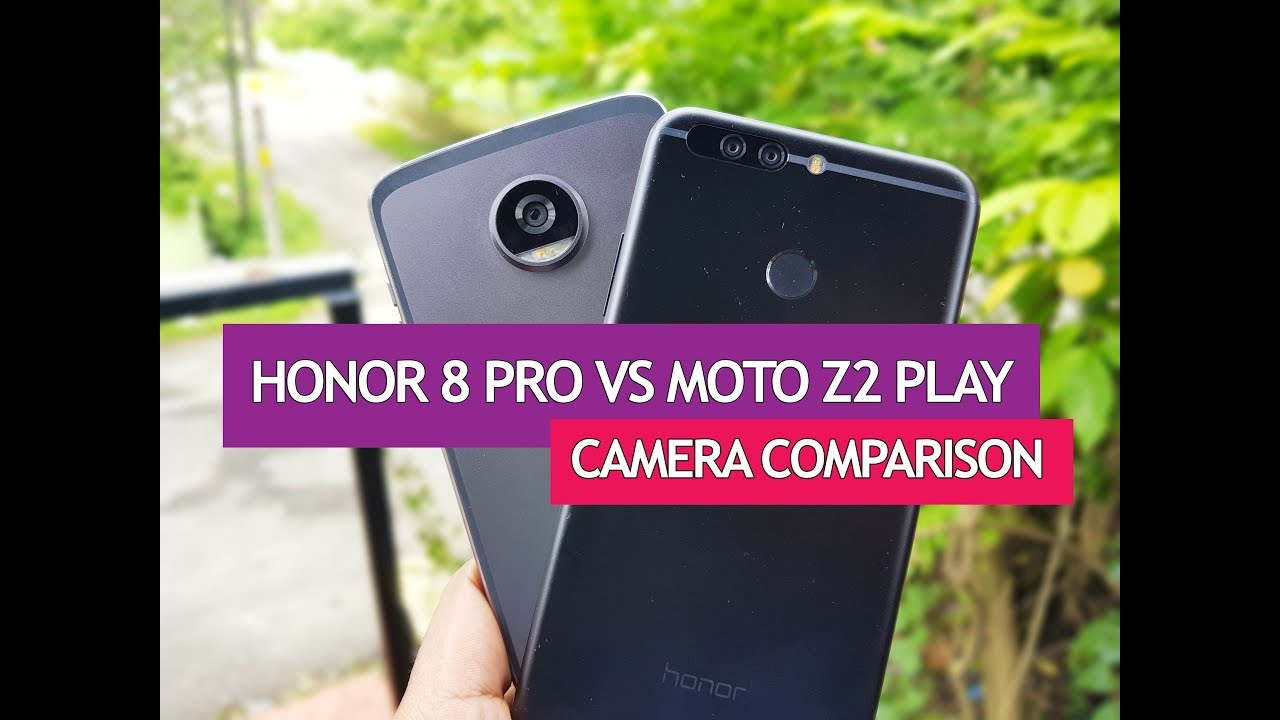 Honor 8 Pro vs Moto Z2 Play Camera Sample Comparison - YouTube