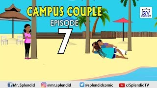 CAMPUS COUPLE EPISODE 7 Splendid TV Splendid Cartoon