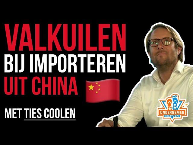 Valkuilen bij het importeren uit China met Ties Coolen