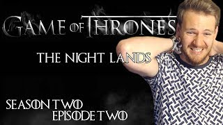 """Game of Thrones: Reaction   S02E02 - """"The Night Lands"""