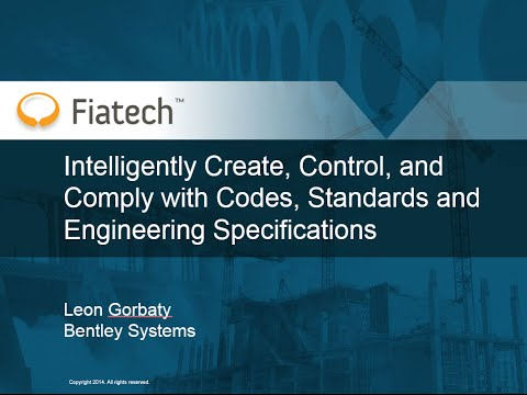 Bentley: Create, Control, & Comply w Codes, Standards, and Engineering Specifications Feb. 18, 2014
