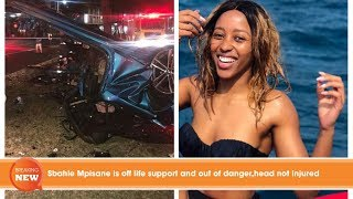 Updated new: Sbahle Mpisane is off life support and out of danger