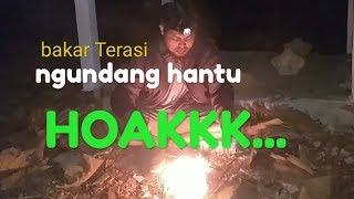 Download lagu Bakar terasi ngundang hantu Hoakk MP3