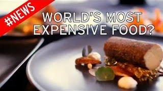 #Top 10: Most Expensive - Delicious Foods in the World 2016 - 2017 | World's Most Expensive Meals