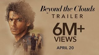 Beyond The Clouds (2018) | Official Trailer | Ishaan & Malavika | Majid Majidi thumbnail
