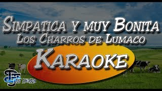 ♫ Karaoke Simpatica y Muy Bonita - Los Charros de Lumaco |Creado por Dj DEpRa| ♫