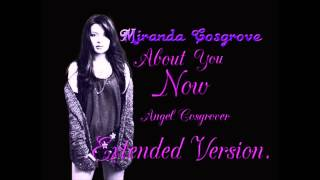 Miranda Cosgrove-About You Now (Extended Version)