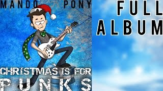 Christmas Is For Punks ► FULL CHRISTMAS ALBUM by MandoPony