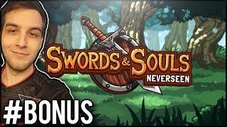 BONUSOWY TRENING + SPECIAL! - Swords and Souls: Neverseen #BONUS