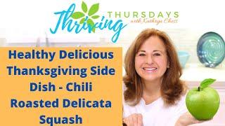 Healthy Delicious Thanksgiving Side Dish - Chili Roasted Delicata Squash