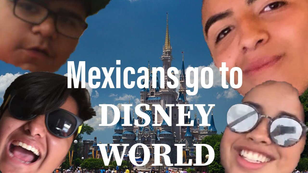 Mexicans go to DISNEY WORLD